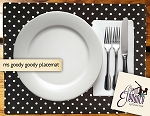 Ms Goody Goody Placemat